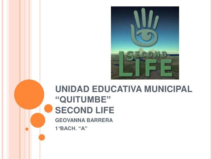 "UNIDAD EDUCATIVA MUNICIPAL""QUITUMBE""SECOND LIFEGEOVANNA BARRERA1°BACH. ""A"""