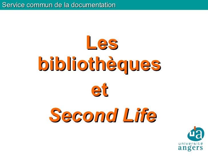 Service commun de la documentation Les bibliothèques  et  Second Life
