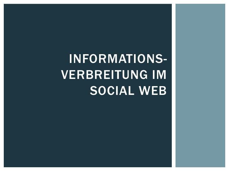 INFORMATIONS-VERBREITUNG IM    SOCIAL WEB