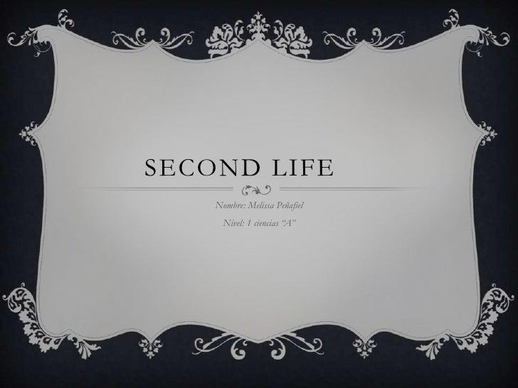 """SECOND LIFE    Nombre: Melissa Peñafiel      Nivel: 1 ciencias """"A"""""""