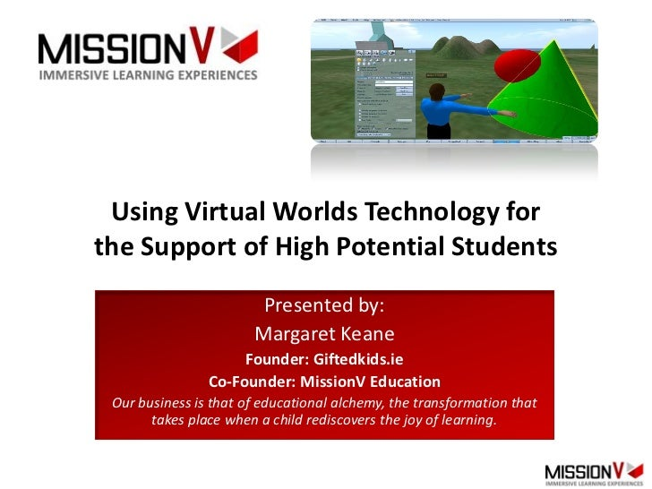 MissionV - Virtual Worlds Technology for the support of High Potential Students