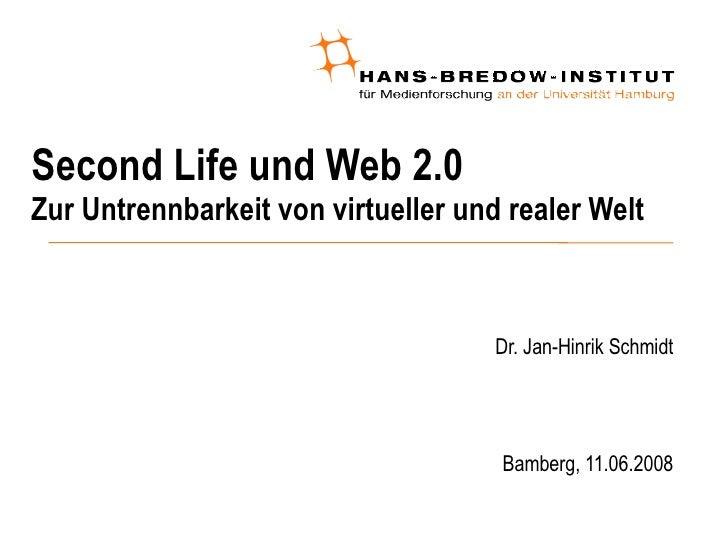 Second Life und Web 2.0 Zur Untrennbarkeit von virtueller und realer Welt <ul><ul><li>Dr. Jan-Hinrik Schmidt </li></ul></u...