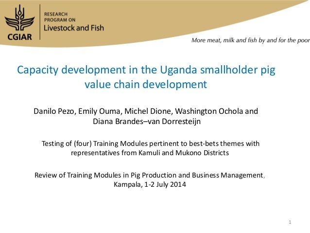 Capacity development in the Uganda smallholder pig value chain development: Testing of (four) Training Modules pertinent to best-bets themes with representatives from  Kamuli and Mukono District