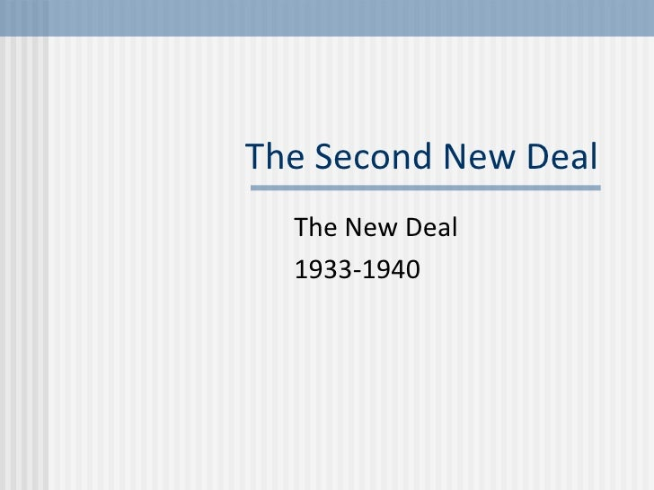 The Second New Deal The New Deal 1933-1940