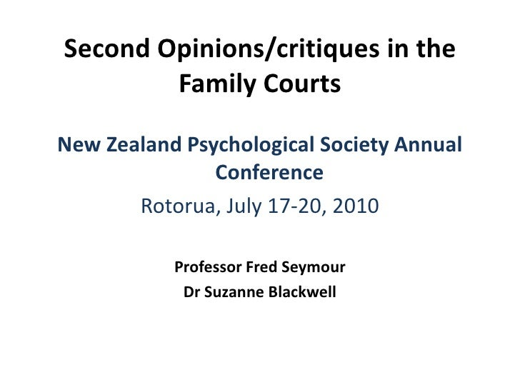 Second Opinions/critiques in the Family Courts<br />New Zealand Psychological Society Annual Conference<br />Rotorua, July...