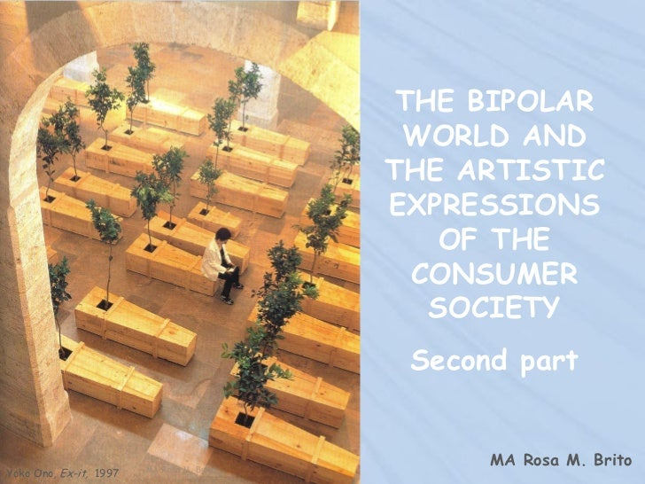 THE BIPOLAR                         WORLD AND                        THE ARTISTIC                        EXPRESSIONS      ...