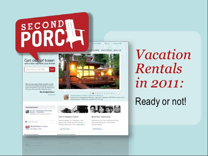 Vacation Rentals<br />in 2011: <br />Ready or not!<br />
