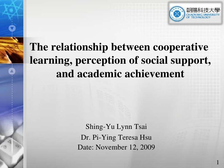 The relationship between cooperative learning, perception of social support, and academic achievement<br />Shing-Yu Lynn T...