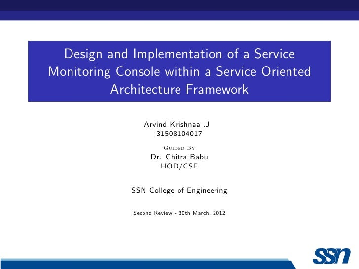 Design and Implementation of a ServiceMonitoring Console within a Service Oriented          Architecture Framework        ...