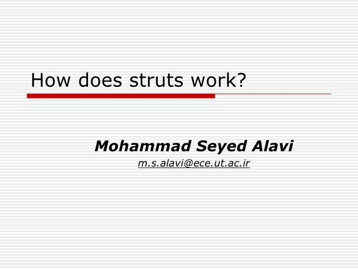 How does struts work? Mohammad Seyed Alavi [email_address]