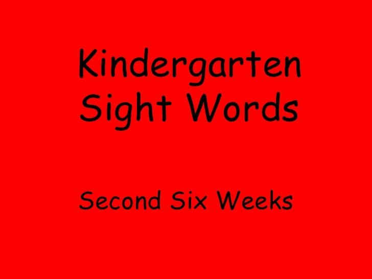 Kindergarten Sight Words<br />Second Six Weeks <br />