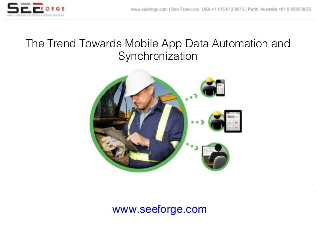 The Importance of the Mobile Data Automation and Synchronization Trend in the Oil and Gas Industry