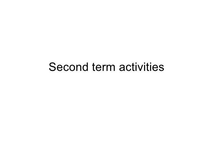 Second term activities