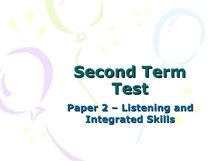 Second Term Test Paper 2 – Listening and Integrated Skills