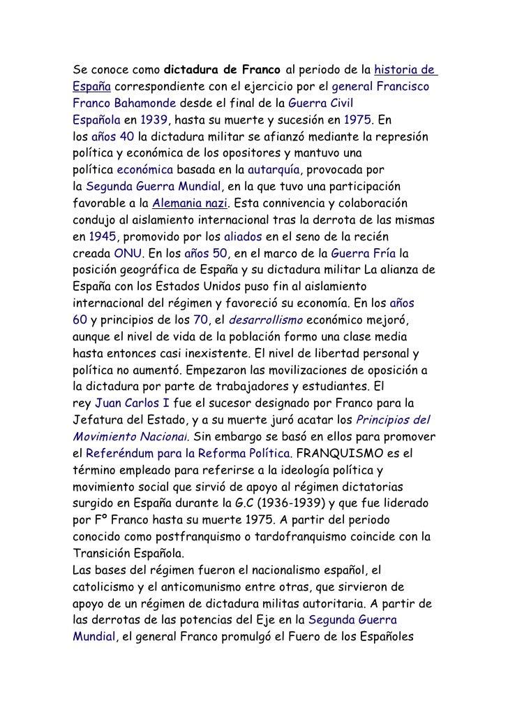 Se conoce como dictadura de Franco al periodo de la historia deEspaña correspondiente con el ejercicio por el general Fran...