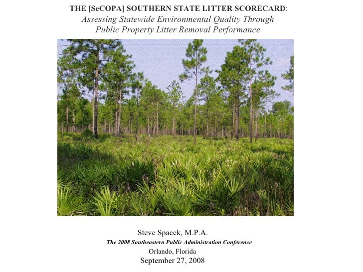 THE [SeCOPA] SOUTHERN STATE LITTER SCORECARD : Assessing Statewide Environmental Quality Through  Public Property Litter R...