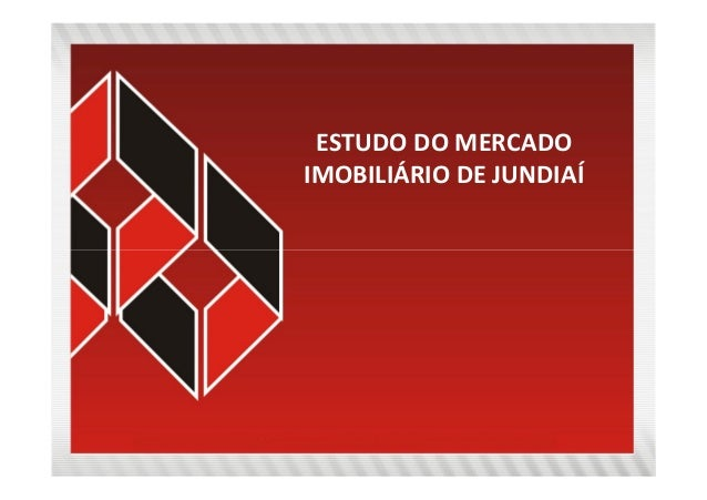 1 / 26 ESTUDO DO MERCADO IMOBILIÁRIO DE JUNDIAÍ