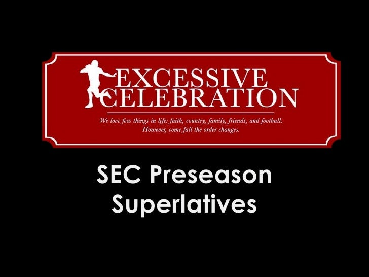 Excessive Celebration's SEC Preseason Superlatives