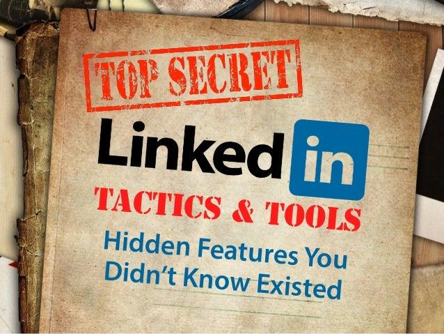 Top Secret LinkedIn Tactics & Tools