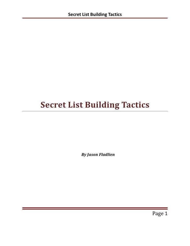 Secret List Building TacticsSecret List Building Tactics             By Jason Fladlien                                    ...