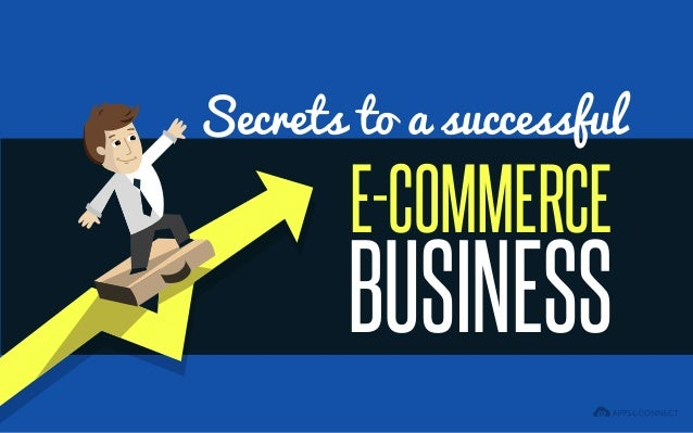 E-COMMERCE BUSINESS Secrets to a successful