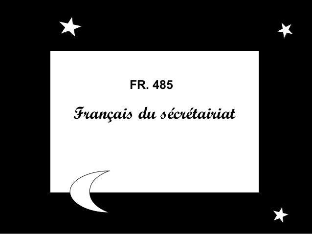 FR. 485  Français du sécrétairiat