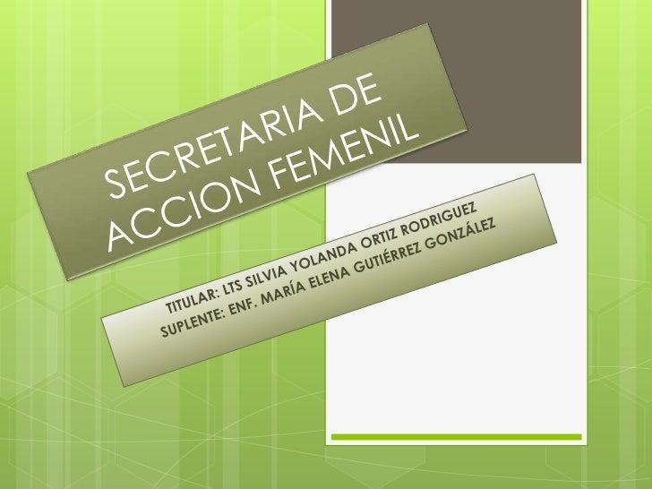 Artículo 128º. Son facultades y obligaciones de la Secretaría de   Acción   Femenil, las siguientes:I. Conocer la Ley, los...