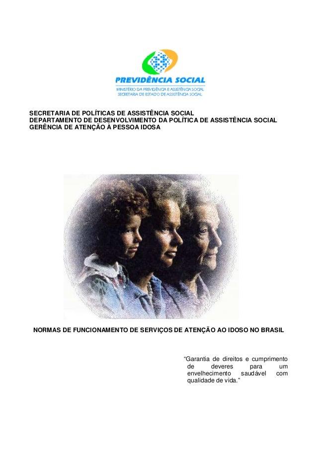 SECRETARIA DE POLÍTICAS DE ASSISTÊNCIA SOCIAL DEPARTAMENTO DE DESENVOLVIMENTO DA POLÍTICA DE ASSISTÊNCIA SOCIAL GERÊNCIA D...