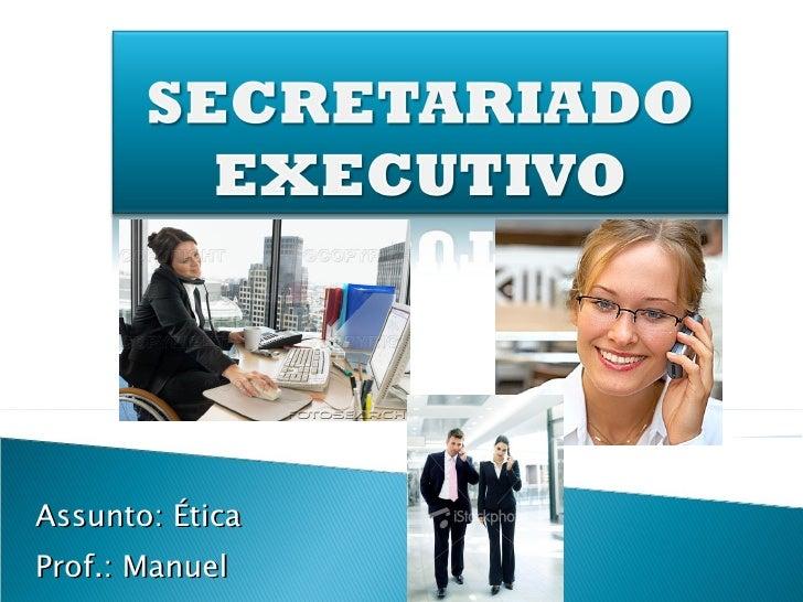 Assunto: Ética Prof.: Manuel