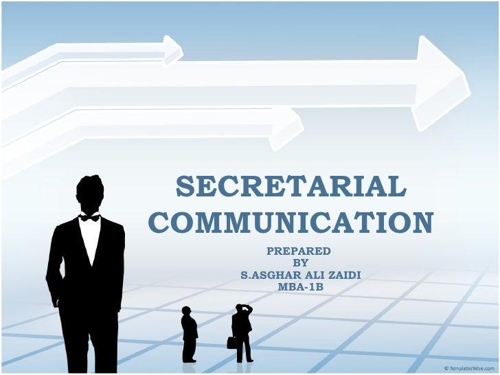 SECRETARIAL   COMMUNICATION PREPARED  BY S.ASGHAR ALI ZAIDI MBA-1B