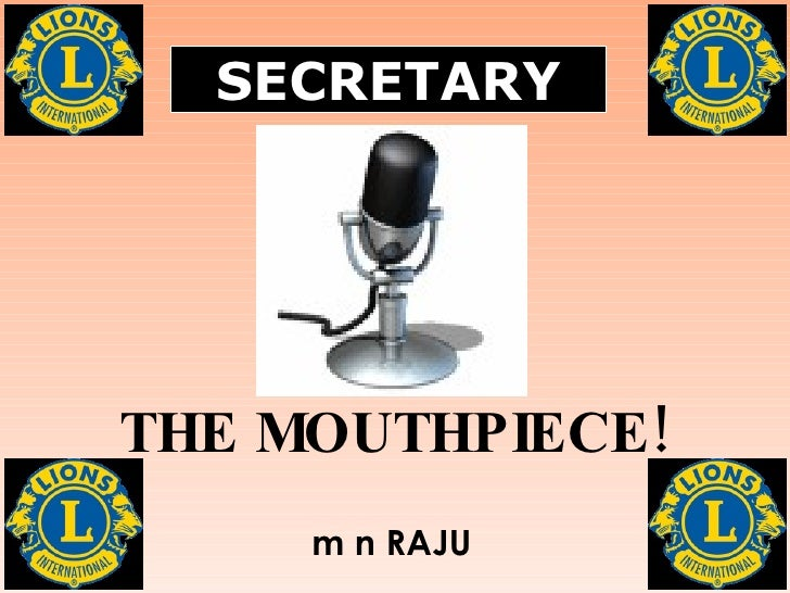 SECRETARY THE MOUTHPIECE! m n RAJU