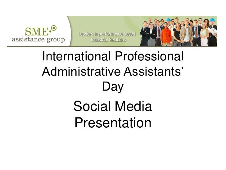 International Professional Administrative Assistants'Day<br />Social Media   Presentation <br />