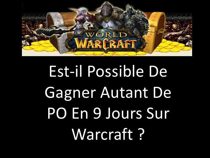 Est-il Possible De Gagner Autant De PO En 9 Jours Sur Warcraft ?              Est-il Possible De              Gagner Autan...