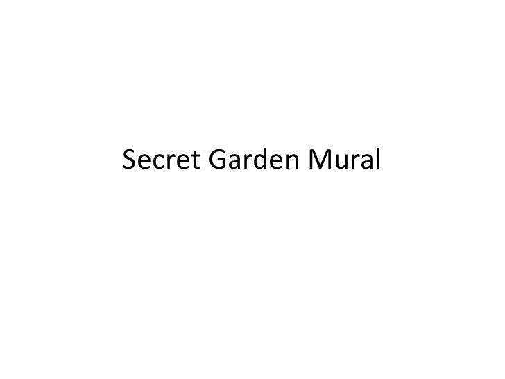 Secret Garden Mural<br />