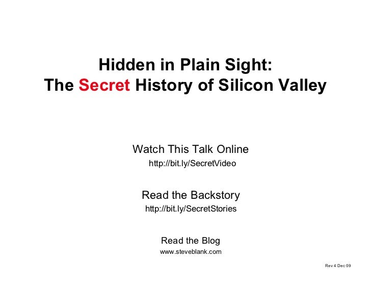 Hidden in Plain Sight: The Secret History of Silicon Valley              Watch This Talk Online               http://bit.l...
