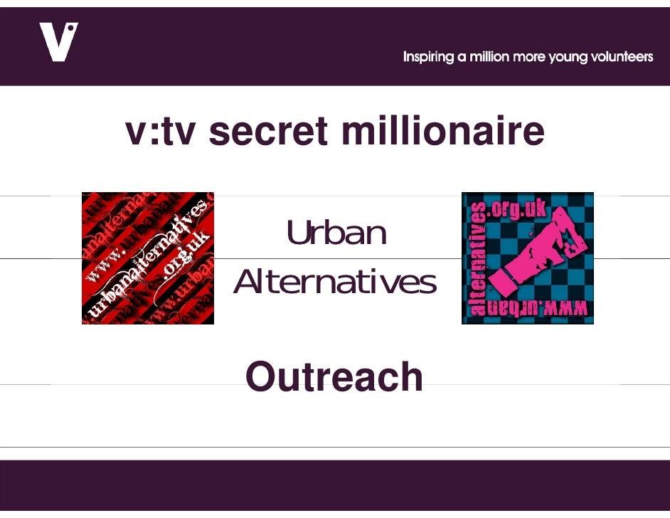 The Secret Millionaire - Outreach