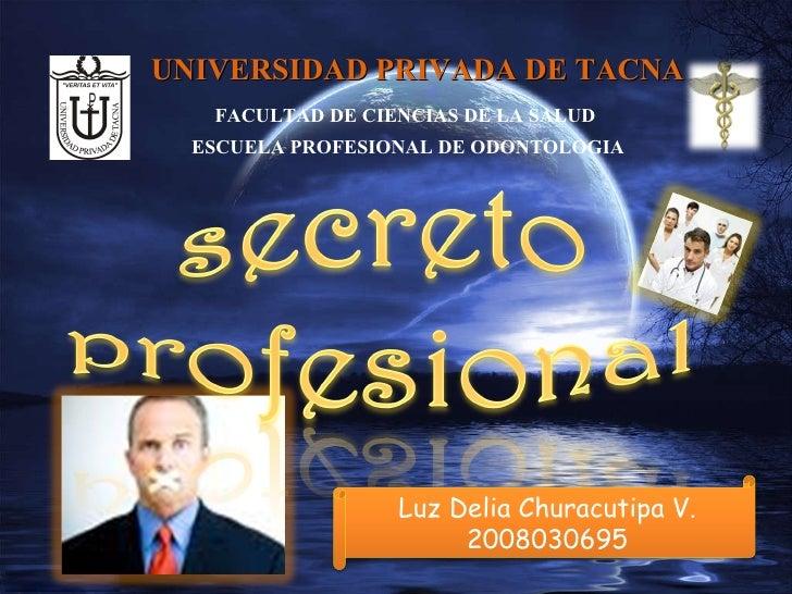 UNIVERSIDAD PRIVADA DE TACNA FACULTAD DE CIENCIAS DE LA SALUD ESCUELA PROFESIONAL DE ODONTOLOGIA Luz Delia Churacutipa V. ...