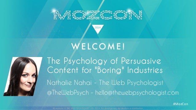 All material © THE WEB PSYCHOLOGIST LTD. 2014. No unauthorised reproduction or distribution. #MozCon	    Nathalie Nahai - ...
