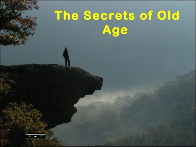 The Secrets of OldAge