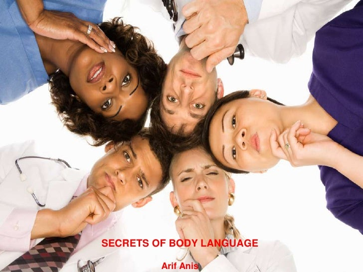 Secrets of Body Language arifanees@live.comSECRETS OF BODY LANGUAGE                                                   1   ...