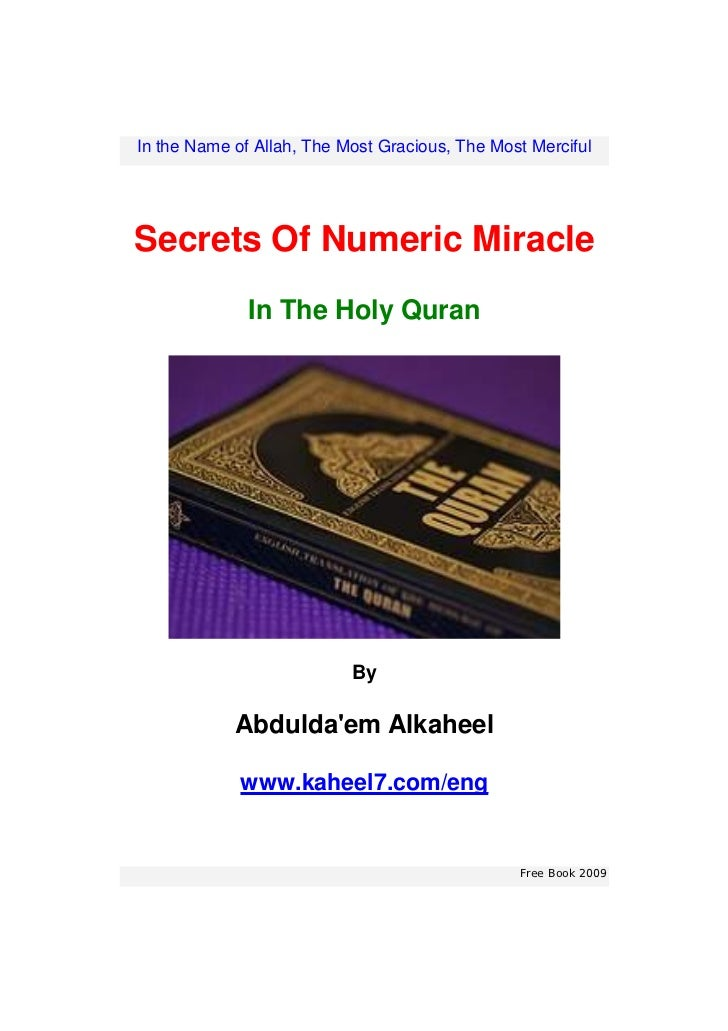 In the Name of Allah, The Most Gracious, The Most MercifulSecrets Of Numeric Miracle              In The Holy Quran       ...