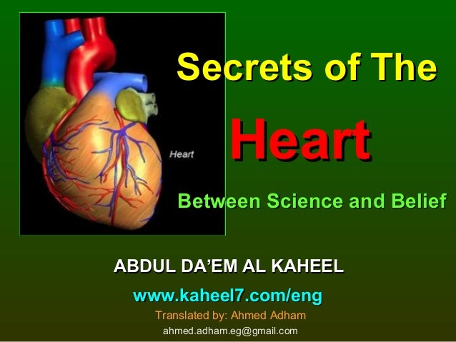 Secrets of TheSecrets of The HeartHeart Between Science and BeliefBetween Science and Belief ABDUL DA'EM AL KAHEELABDUL DA...