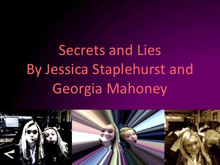 Secrets and Lies By Jessica Staplehurst and Georgia Mahoney <br />