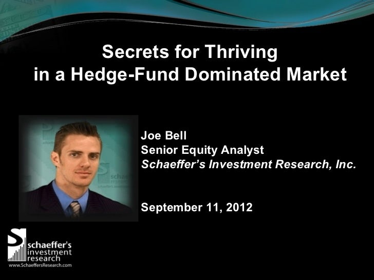 Secrets for thriving in a hedge fund dominated market