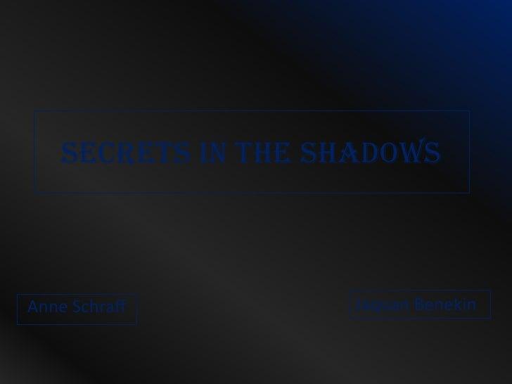 Secrets in the shadows<br />JaquanBenekin<br />Anne Schraff<br />