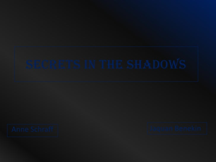 Secrets in the shadows jhjhj