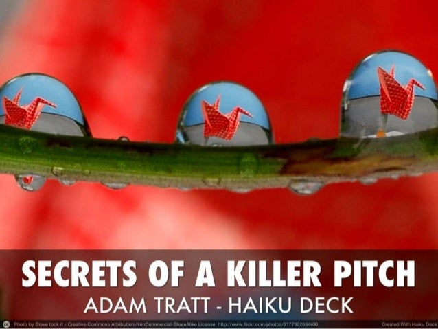 Adam Tratt, Haiku Deck - Secrets of a Killer Pitch at SIC2013