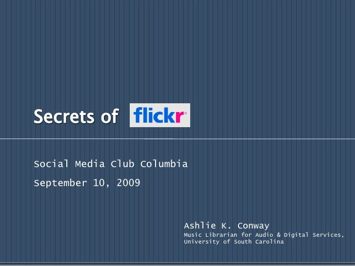 Secrets of<br />Social Media Club Columbia<br />September 10, 2009<br />Ashlie K. Conway<br />Music Librarian for Audio & ...