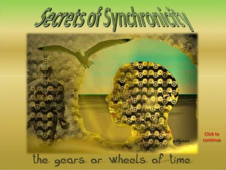 Secrets of synchronicity