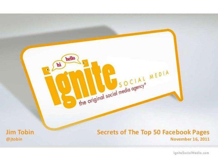 Jim Tobin   Secrets of The Top 50 Facebook Pages@jtobin                            November 16, 2011